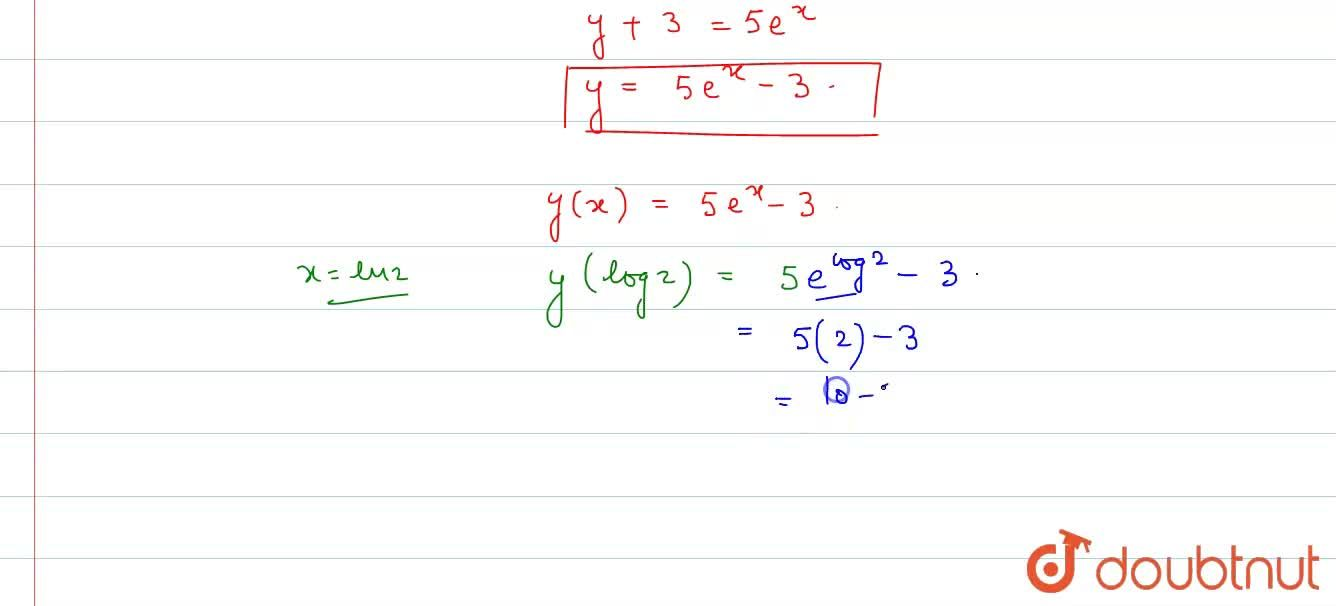 If (dy),(dx)=y+3 and y(0)=2, then y(ln 2) is equal to