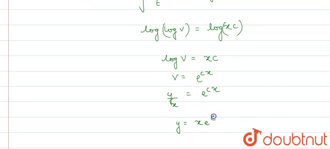 Solution for If x(dy),(dx)=y(log y -logx+1), then the solutio