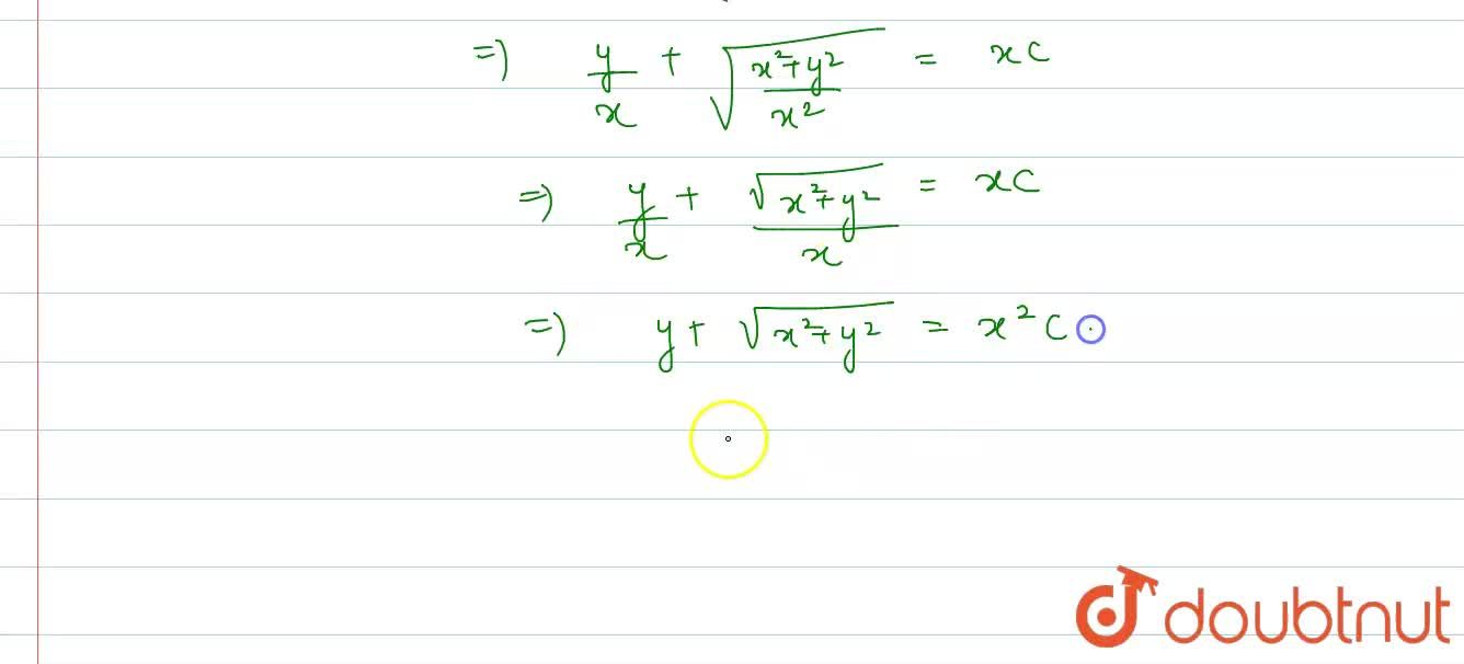 Solution of the differential equation x(dy),(dx)=y+sqrt(x^(2)+y^(2)), is