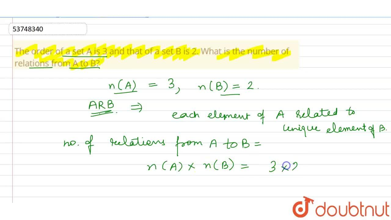 Solution for The order of a set A is 3 and that of a set B is 2