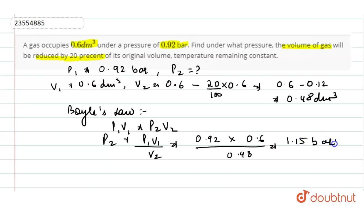 Solution for A gas occupies 0.6 dm^(3) under a pressure of 0
