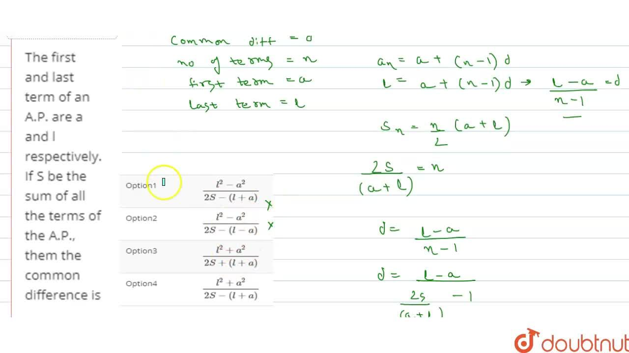 Solution for The first and last term of an A.P. are a and l res