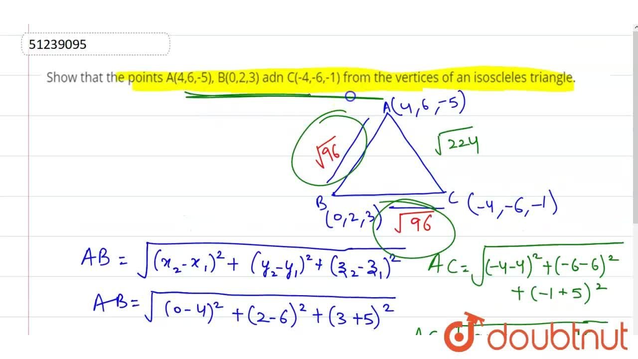 Solution for Show that the points  A(4,6,-5), B(0,2,3) adn C(-4