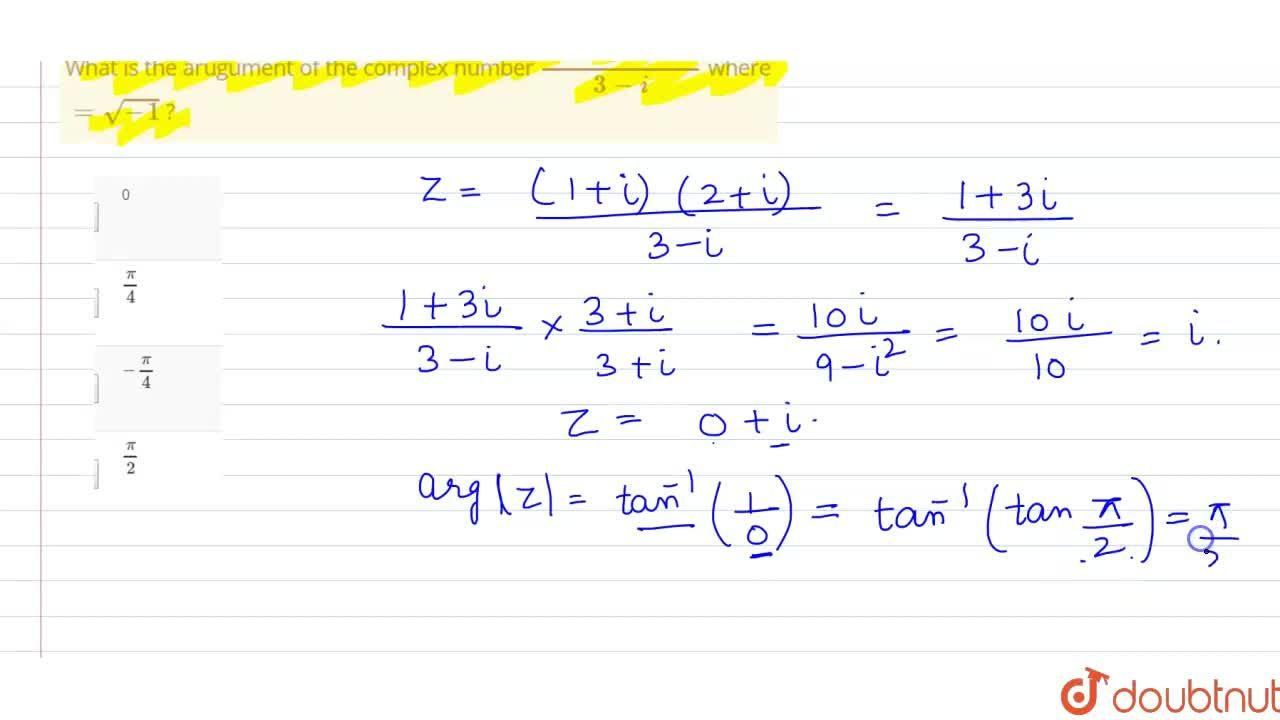 Solution for What is  the  arugument of the complex number ((1