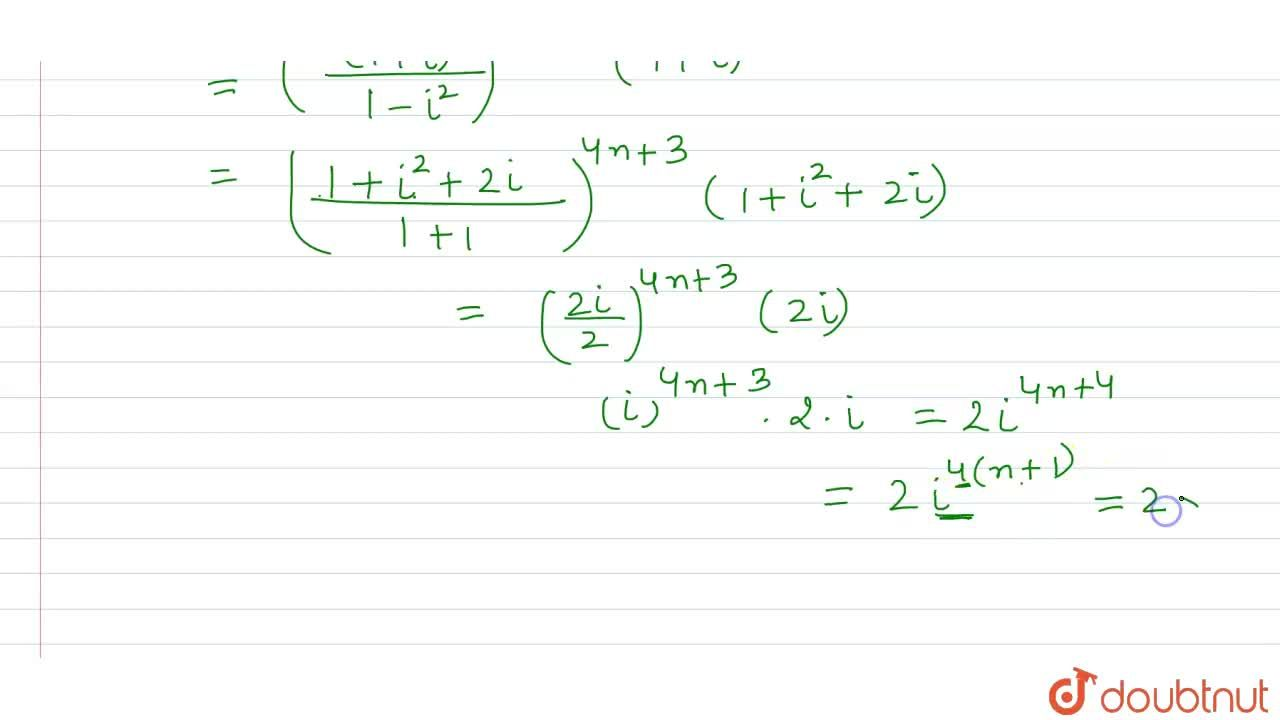 Solution for What is ((1+i)^(4n+5)),((1-i)^(4n+3)) equal to,