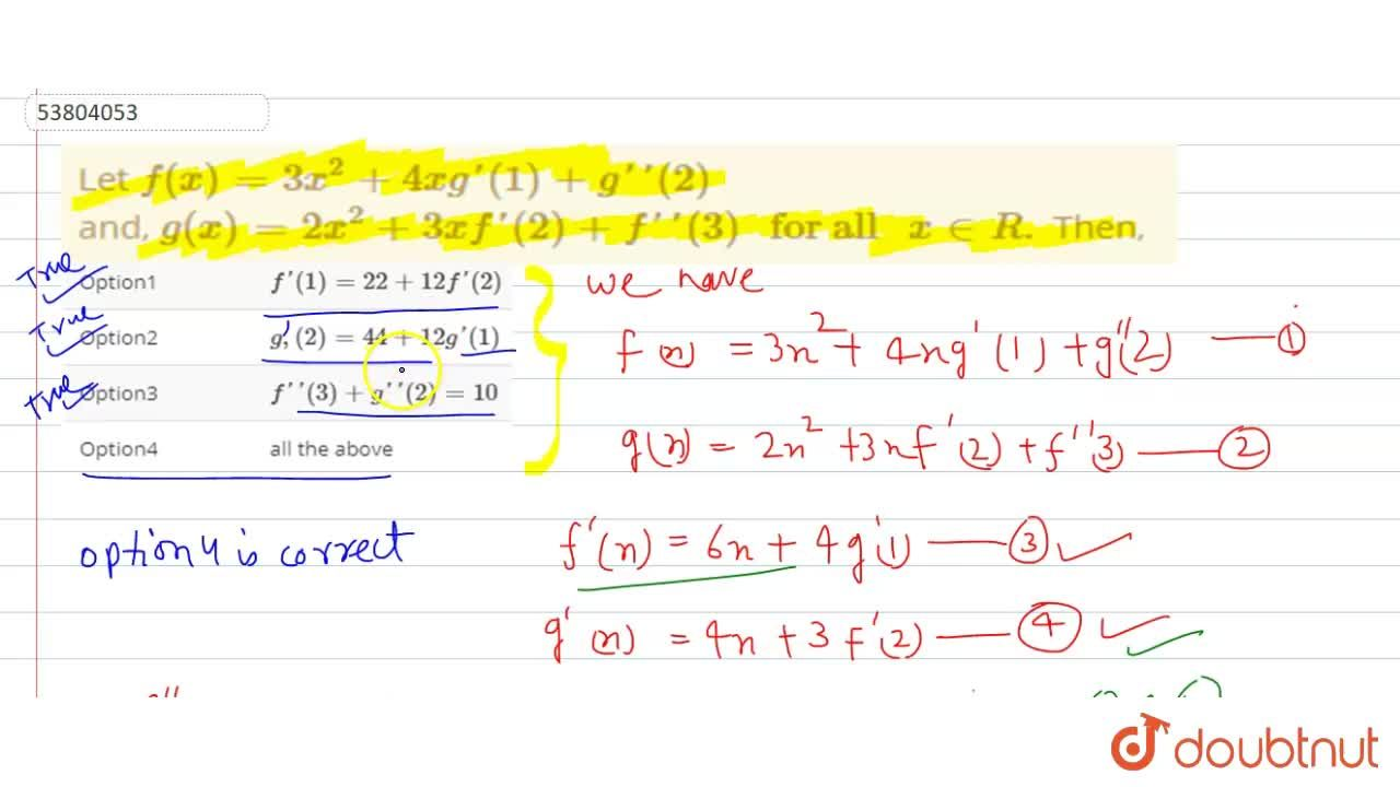 Solution for Let f(x)=3x^(2)+4xg'(1)+g''(2) <br> and, g(x)=2