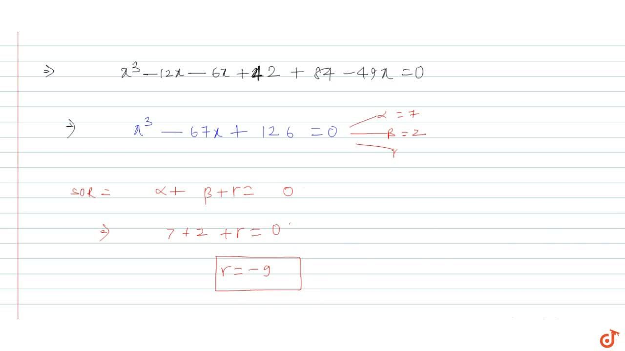 Solution for If 7 and 2 are two roots of the following equa