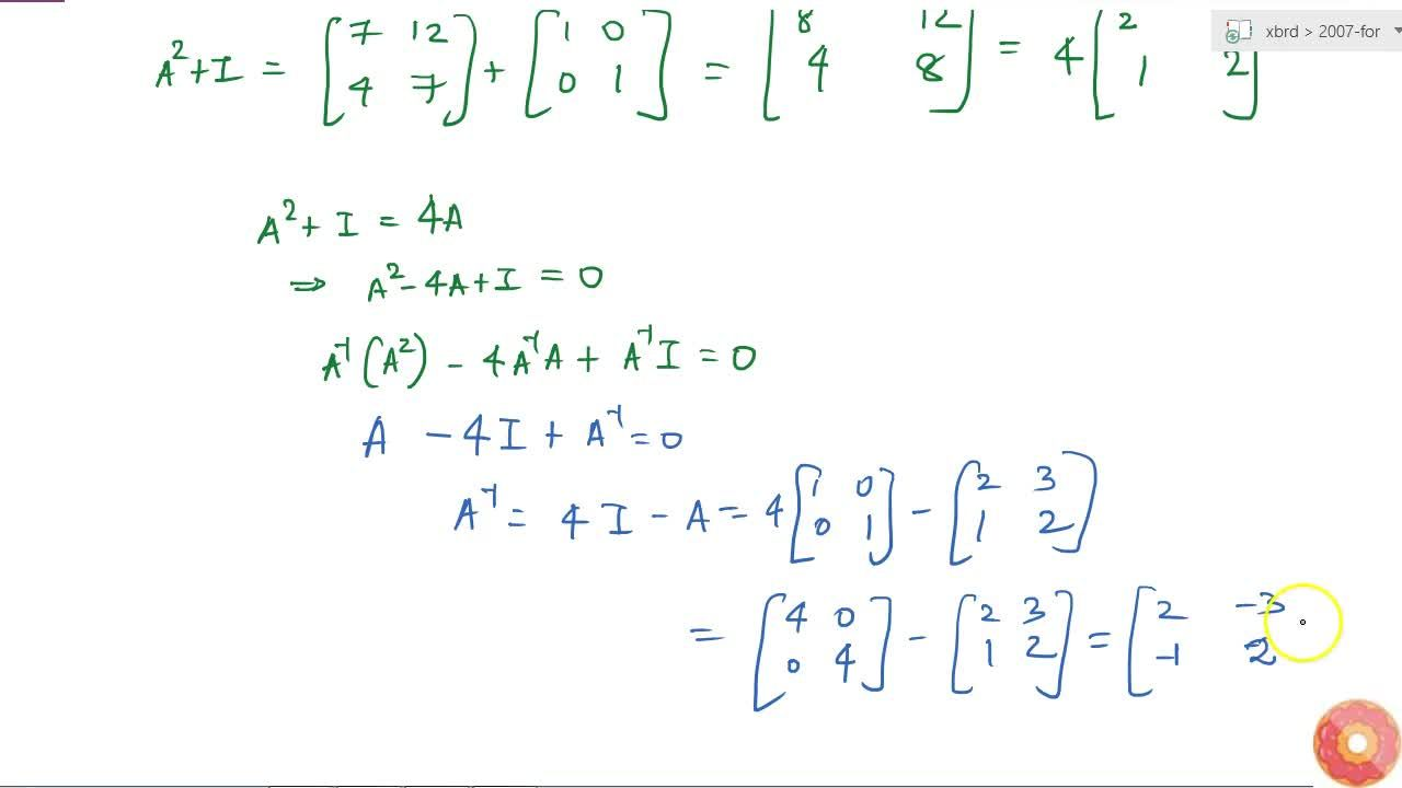 For the matrix A=[(2,3),(1,2)] show that A^2-4A+I=0 Hence find A^-1