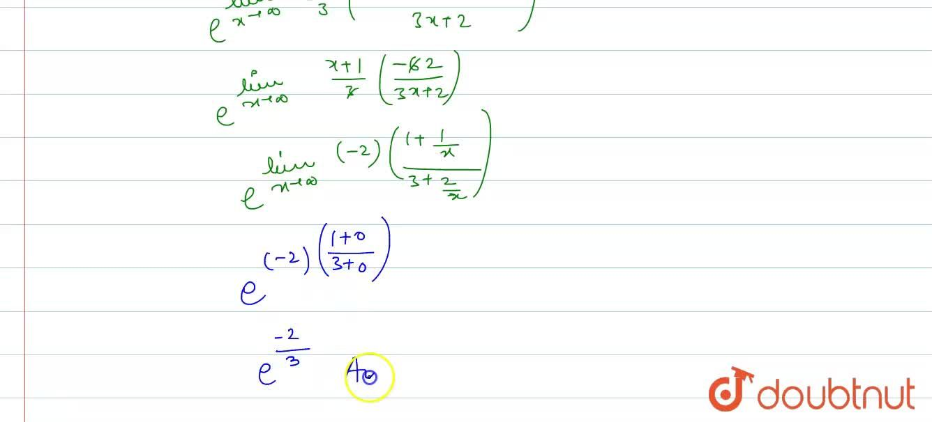 Solution for The value of lim_(xrarroo) ((3x-4),(3x+2))^(((x+1