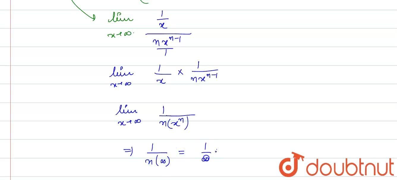 Solution for The value of lim_(xrarroo) (logx),(x^n), n gt 0,