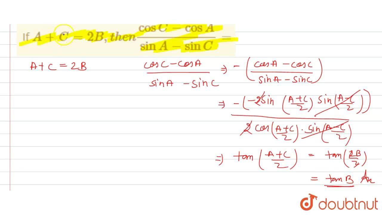 Solution for If A+C=2B, then (cosC-cosA),(sinA-sinC)=