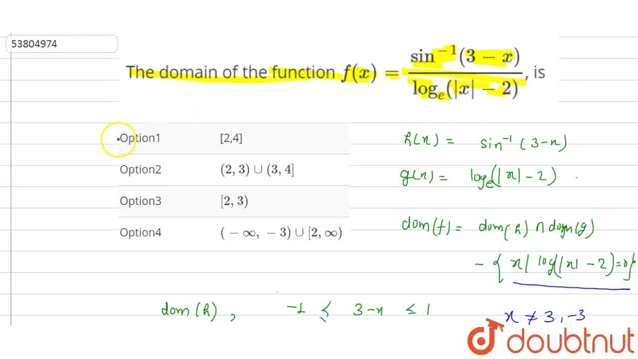 Solution for The domain of the function f(x)=(sin^(-1)(3-x)),(