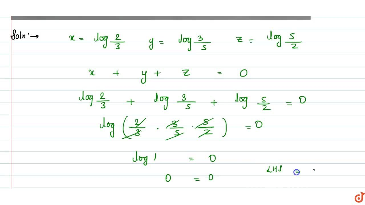 Solution for If x=(log)2,3,y=(log)3,5and z=(log)5,2, show tha