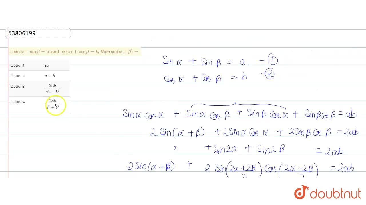 Solution for If sinalpha+sin beta=a and cos alpha+cos beta=b,t