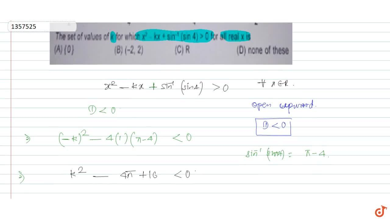 Solution for  The set of values of k for which x^2 - kx + sin^