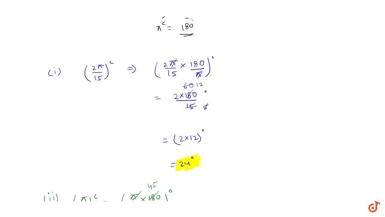Solution for Find the degree measure corresponding to following