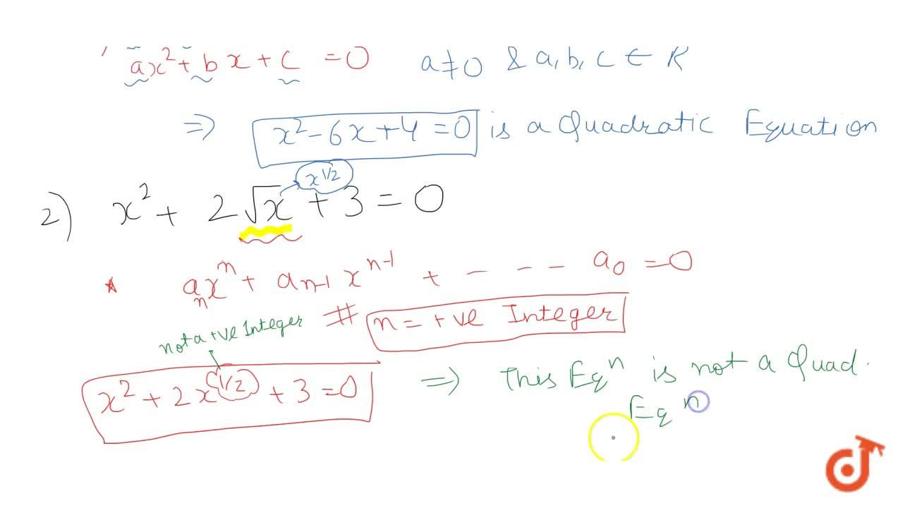 Determine whether a given equation is quadratic or not (i) x^2-6x+4=0 (ii)x^2+2sqrtx+3=0