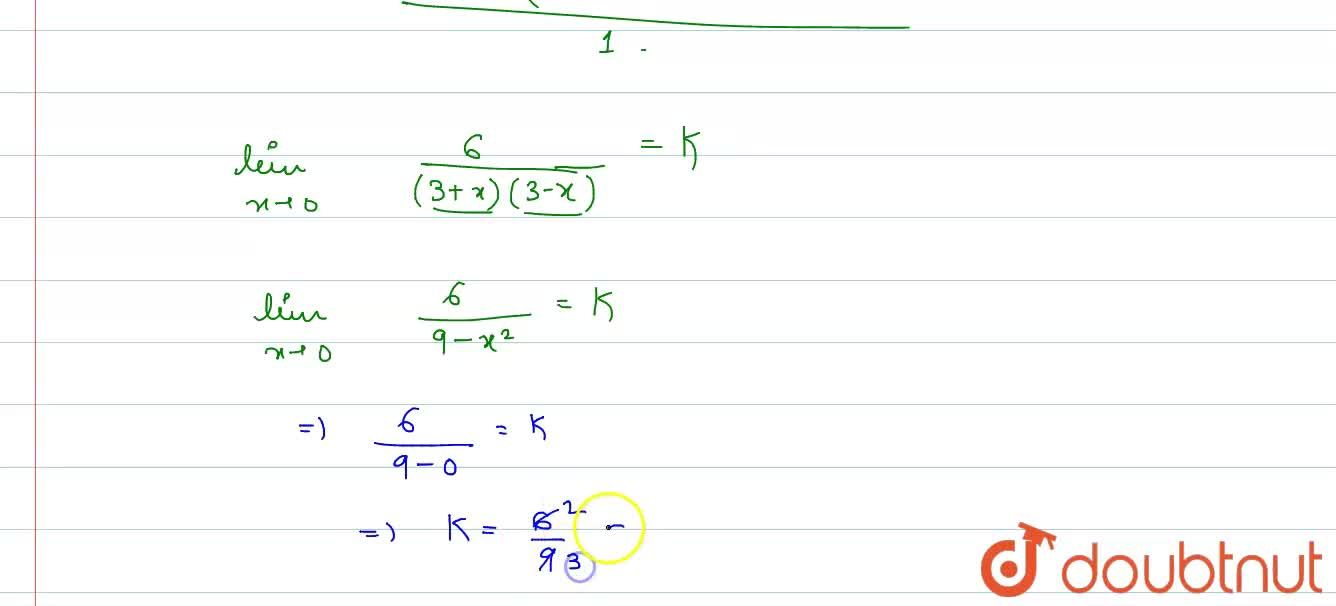 Solution for If lim_(xrarr0) (log (3+x)-log (3-x)),(x)=k, the