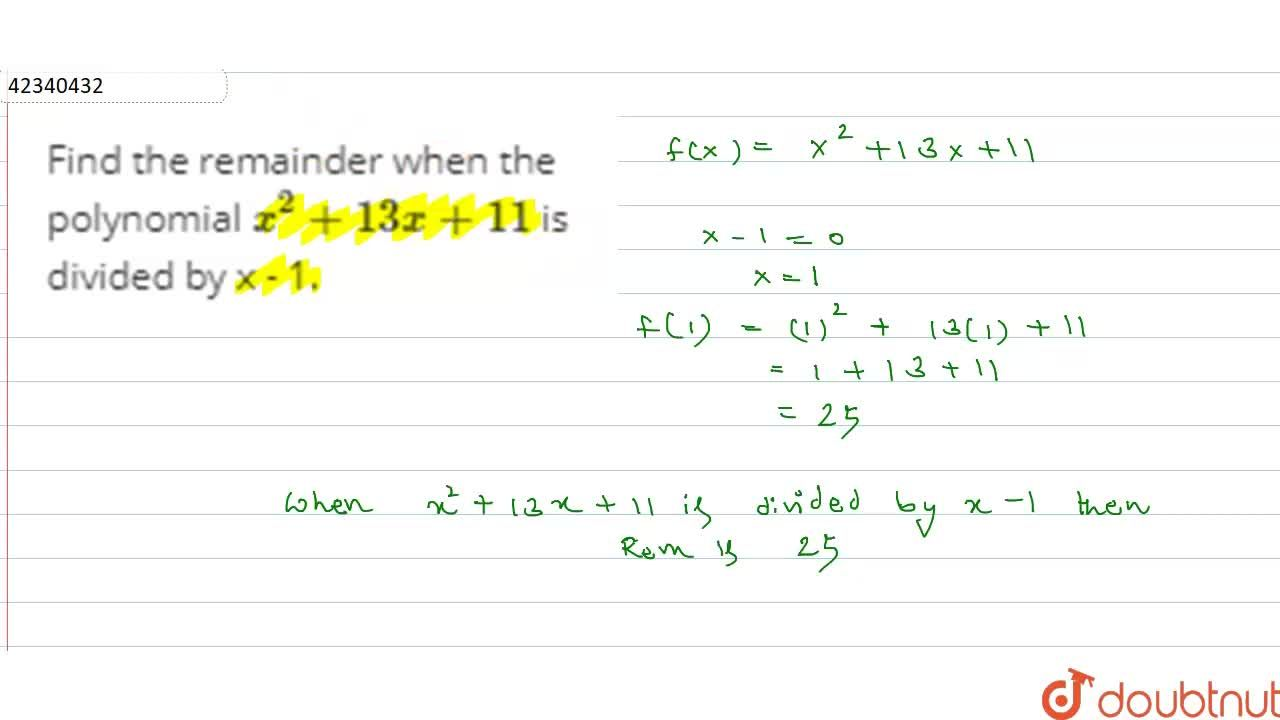 Solution for Find the remainder when the polynomial x^(2)+13x+