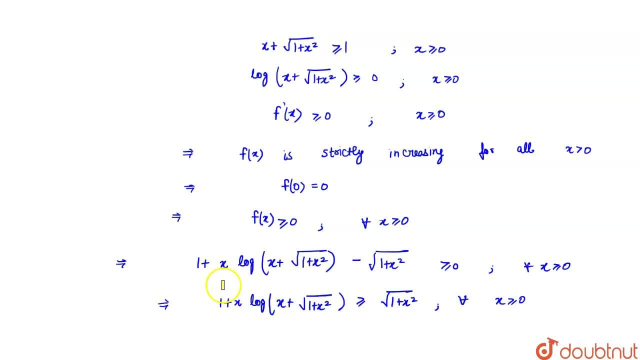 Solution for Show that   1 + x log (x +  sqrt (x ^(2) + 1)) ge
