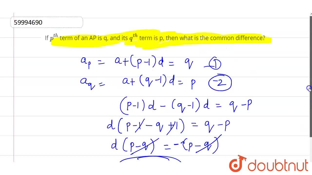 Solution for If p^(th) term of an AP is q, and its q^(th) t