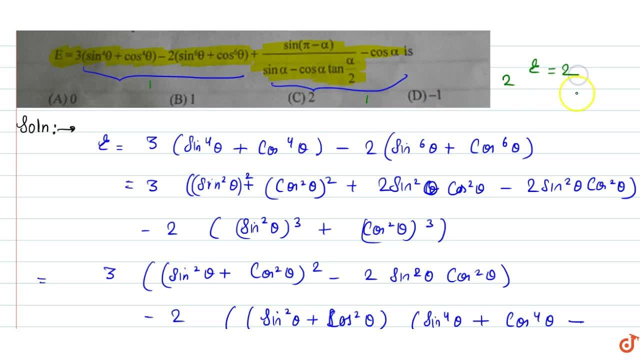 Solution for The value of expression E=3(sin^4theta+cos^4theta