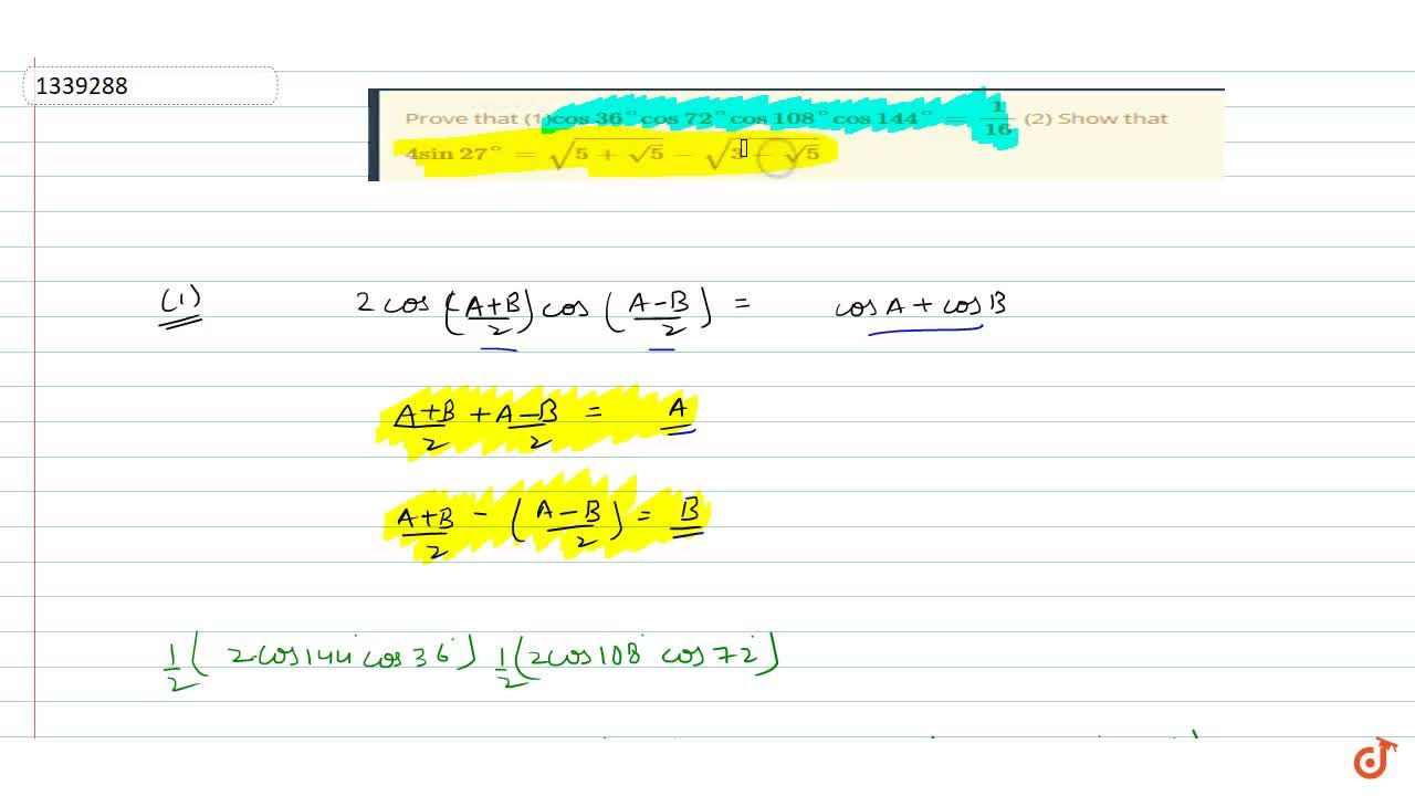 Solution for Prove that (1)cos36^@cos72^@cos108^@cos144^@=1,16