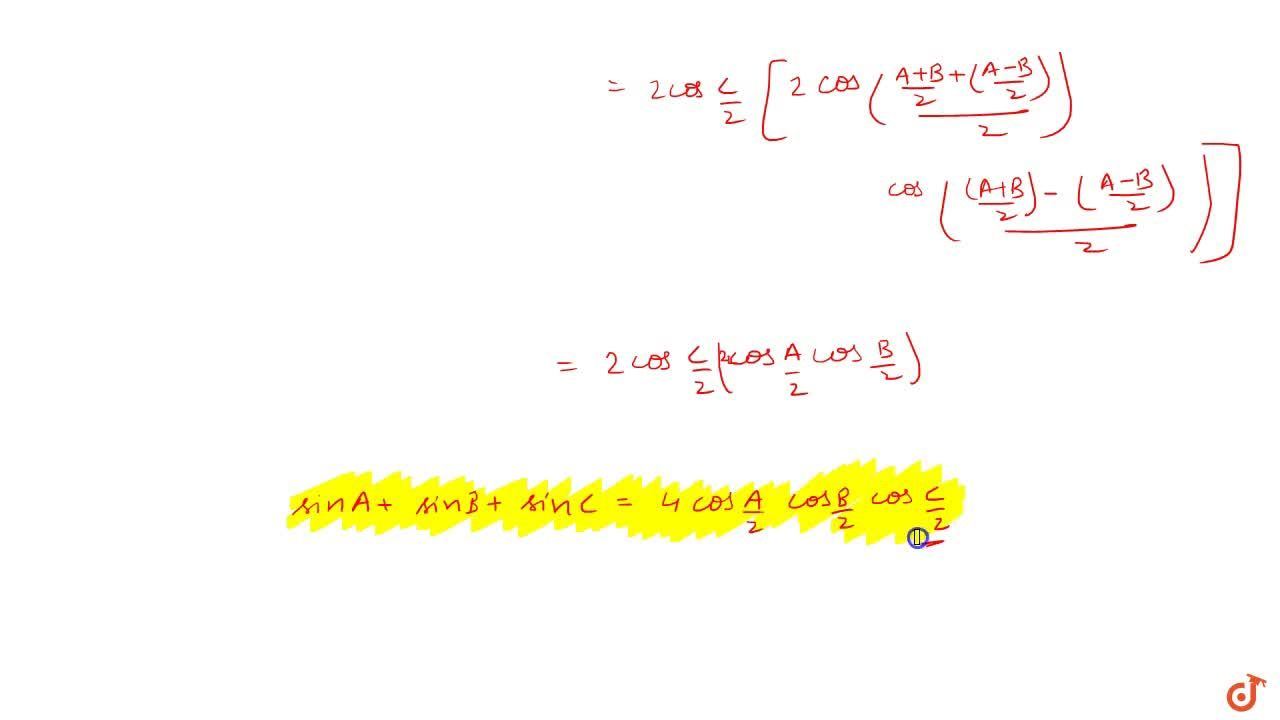 Solution for Theorem 4 :If A+B+C=pi then prove that sinA+sin