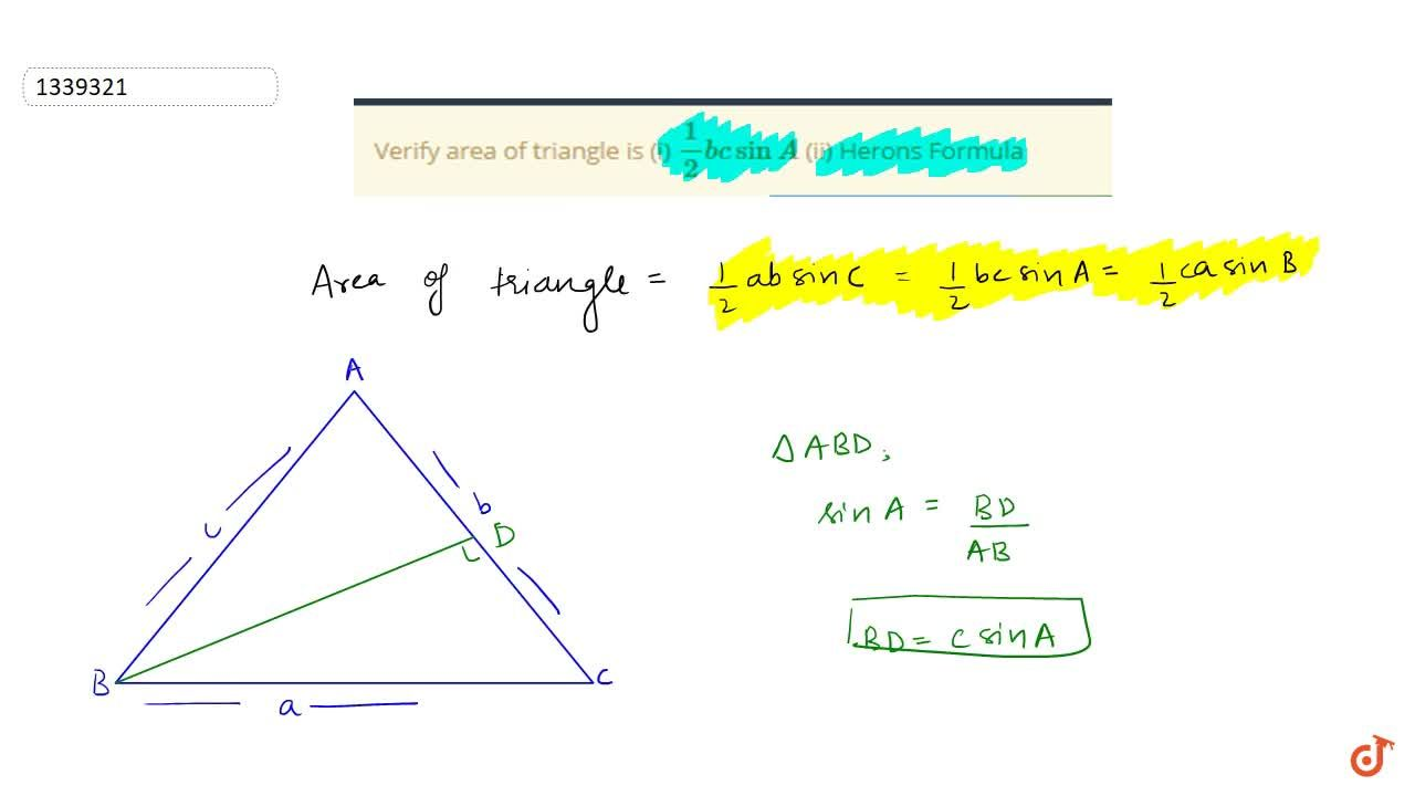 Verify area of triangle is (i) 1,2 bc sin A (ii) Herons Formula