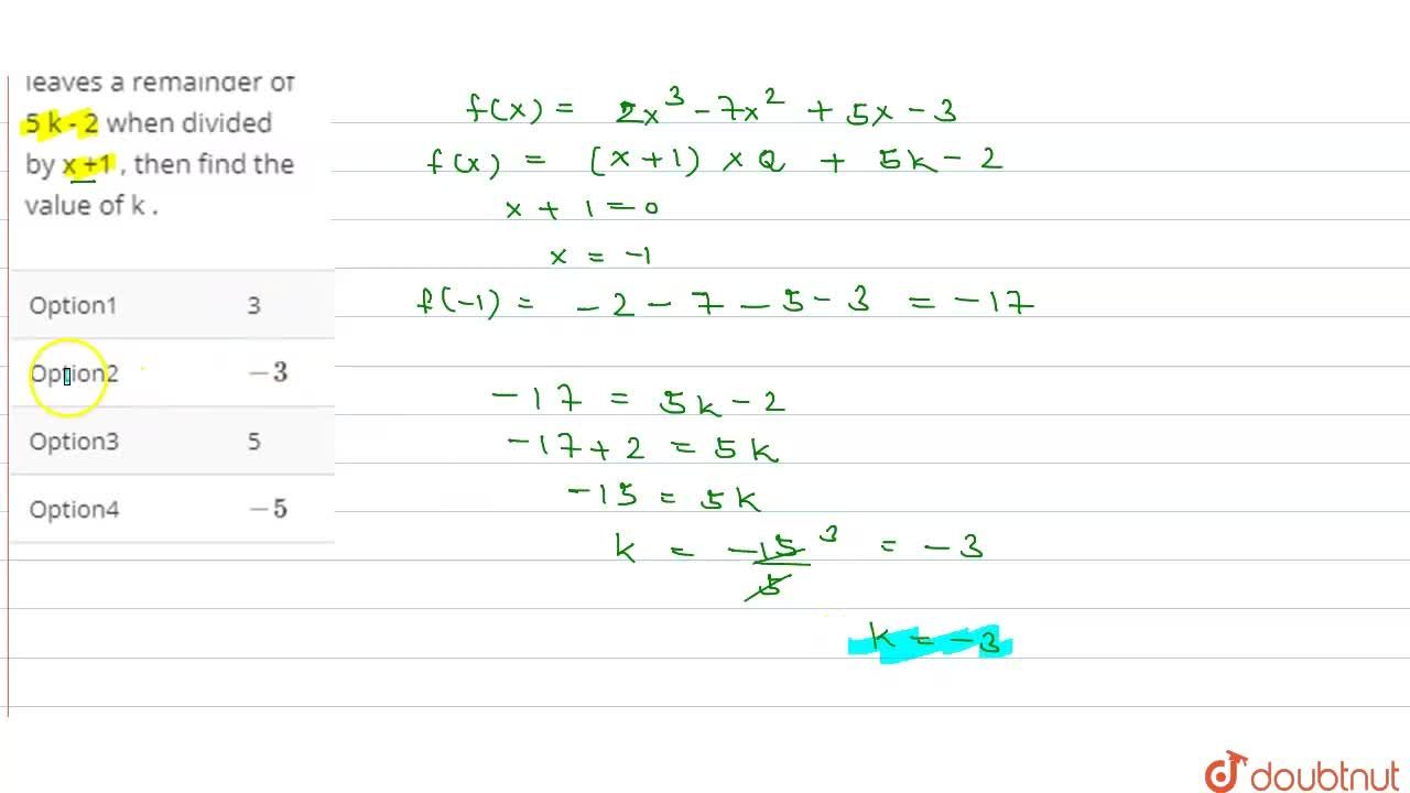 Solution for If the expression 2x^(3)-7x^(2)+5x-3  leaves a