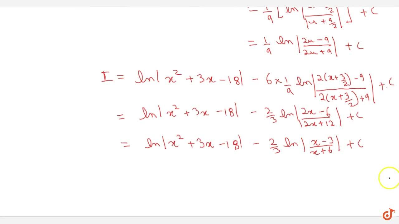 Solution for Examples: int (2x - 3) , (x^2 + 3x -18) dx