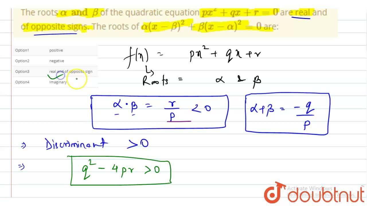 Solution for The roots alpha and beta of the quadratic equati