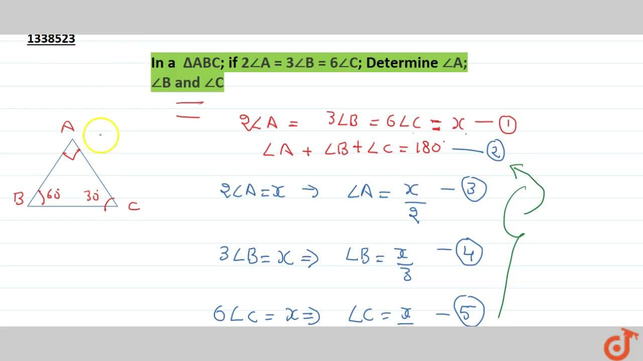 In a Delta ABC; if 2 ,_A = 3 ,_B = 6 ,_C; Determine ,_A;,_B and ,_C