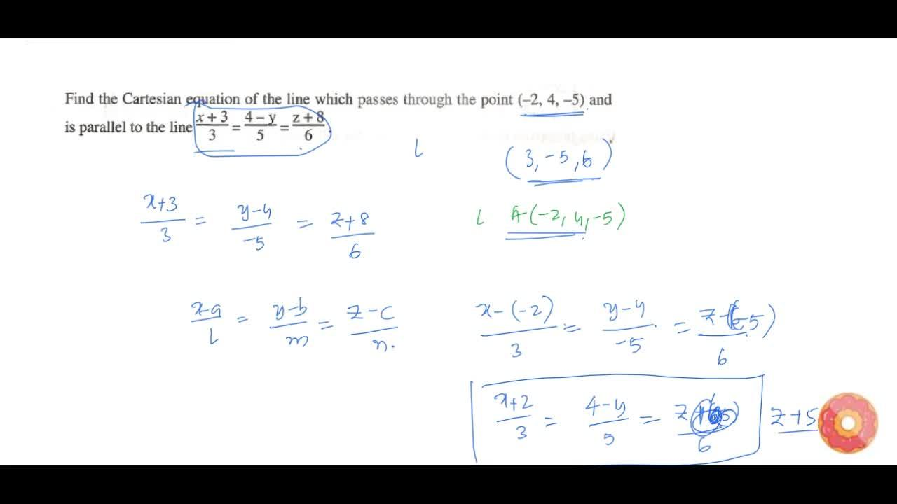 Solution for Find the Cartesian equation of the line which   p