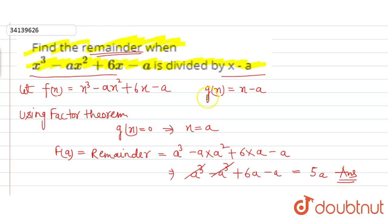 Solution for Find the remainder when  <br> x^(3)-ax^(2)+6x-a