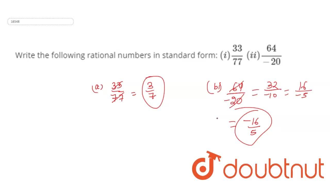 Solution for Write the following rational numbers in standard f