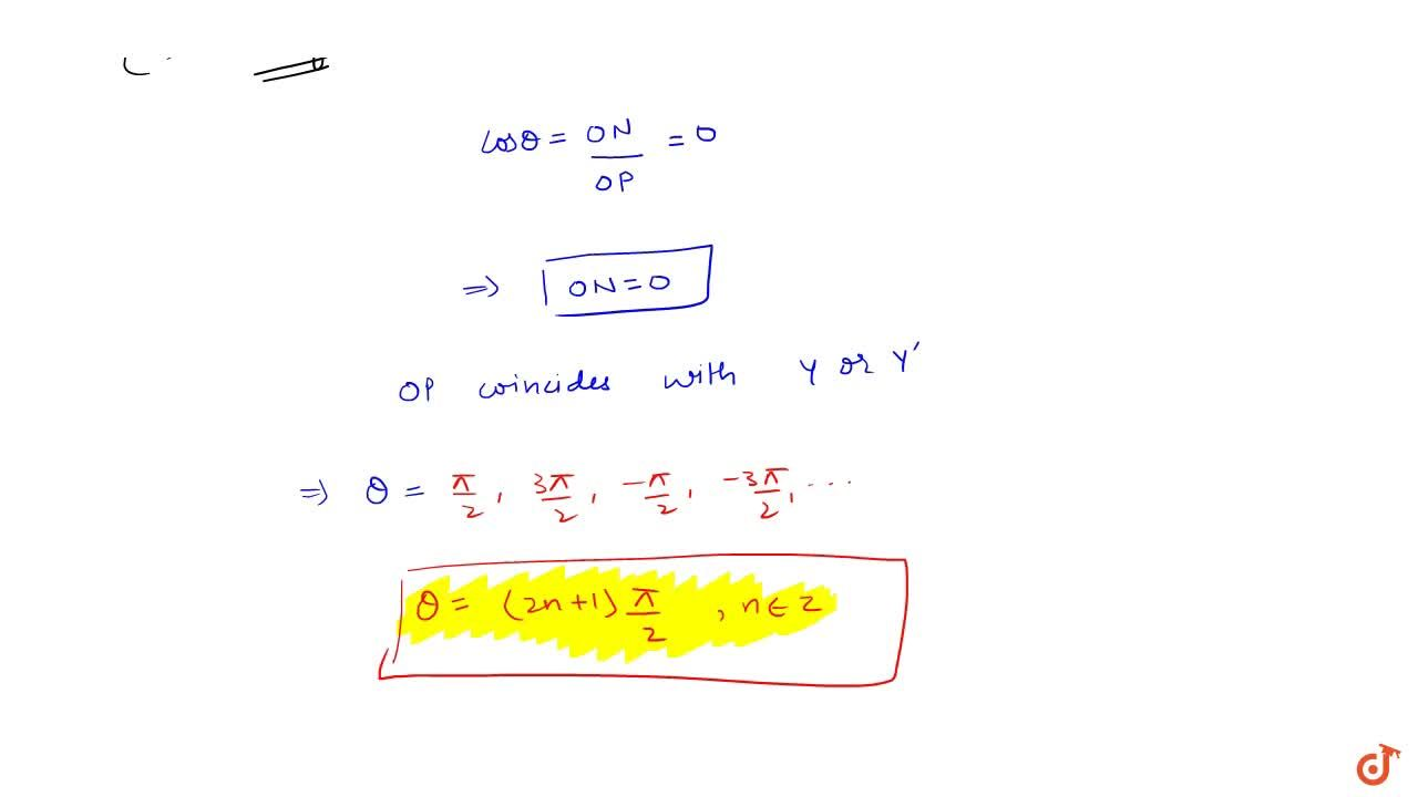 (i) Prove that general solution of sintheta=0 is given by theta=npi; n in Z (ii) Prove that general solution of costheta=0 is theta=((2n+1)pi,2); n in Z