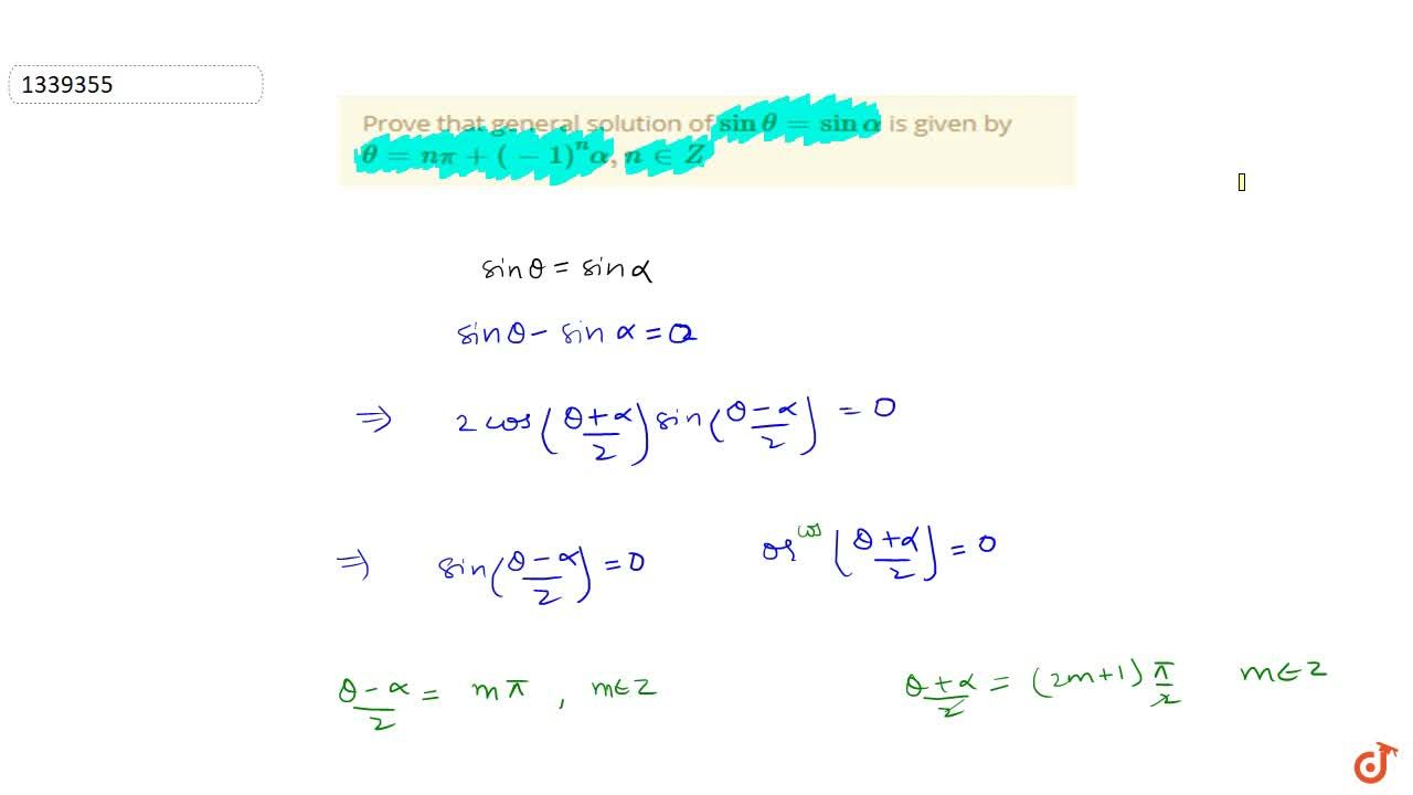 Prove that general solution of sintheta=sin alpha is given by theta=npi+(-1)^n alpha,  n in  Z