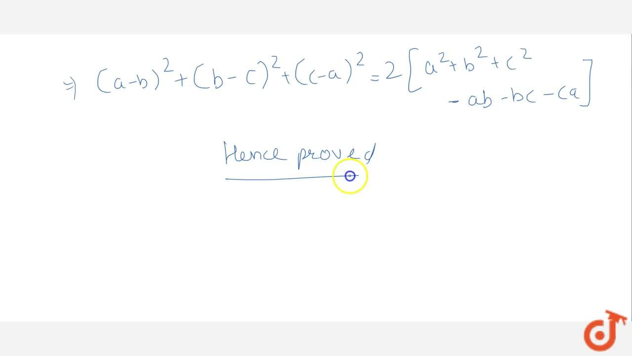 Solution for Prove that : 2a^2+2b^2+2c^2-2ab-2bc-2ac= [(a-b)^2