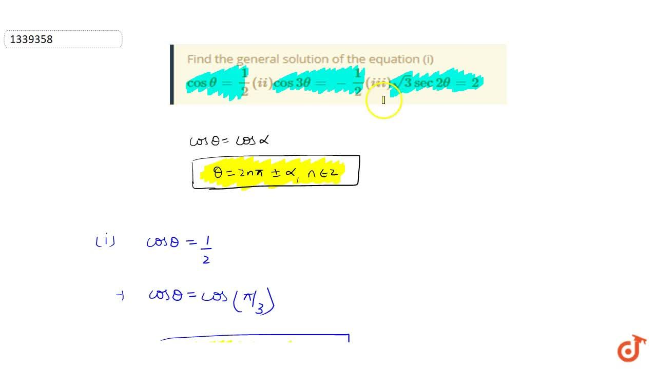Solution for Find the general solution of the equation (i)cost