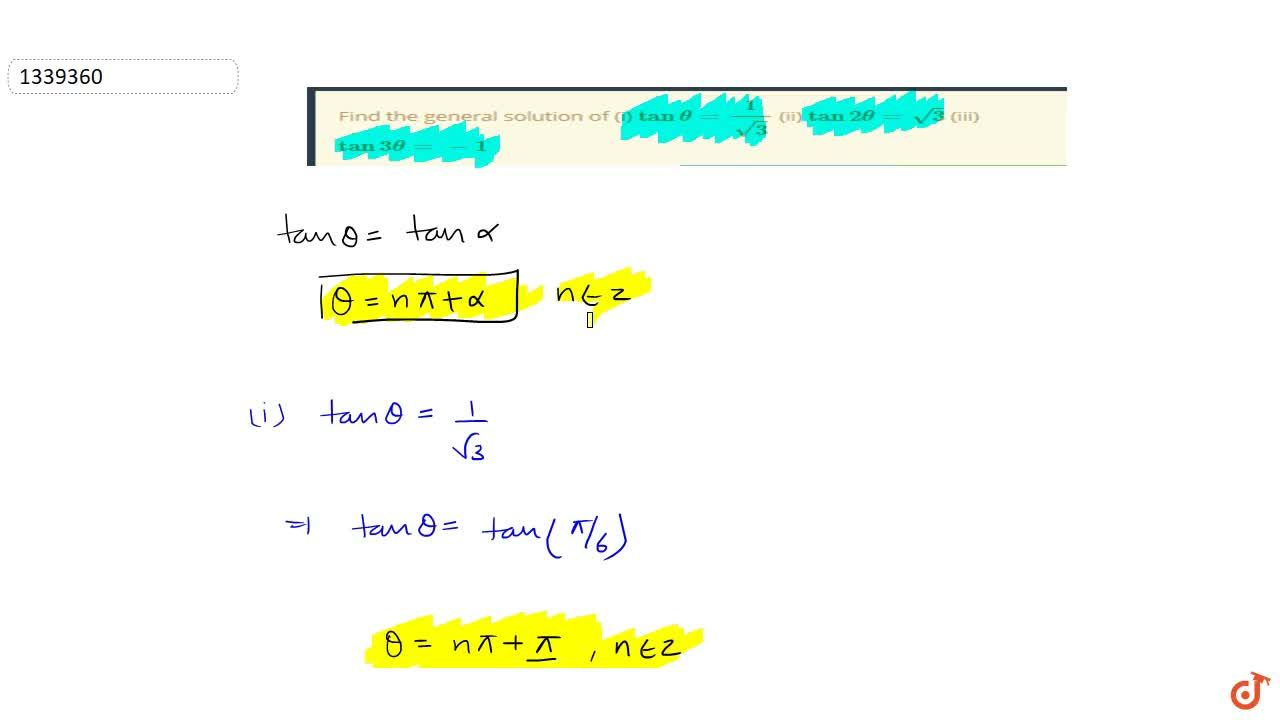 Find the general solution of (i) tan theta=1,sqrt3 (ii) tan2theta=sqrt3 (iii)tan3theta=-1