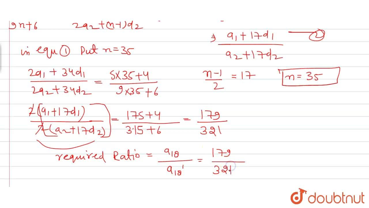 The sums of n terms of two arithmetic progressions  are in the ratio 5n + 4 : 9n + 6. Find the ratio of their 18^(t h)terms.