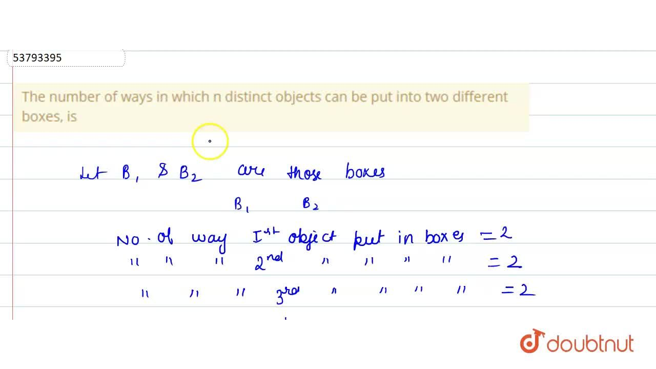 Solution for The number of ways in which n distinct objects can