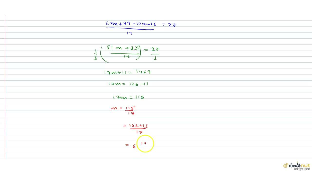 Solution for (9m+7),(2)-(m-(m-4),(7))=27 then find m