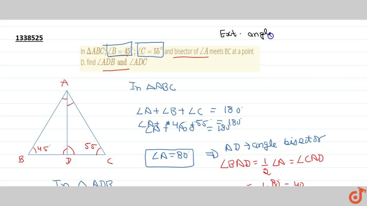 In Delta ABC;,_B = 45^@;,_C=55^@ and bisector of ,_A meets BC at a point D. find ,_ADB and ,_ADC