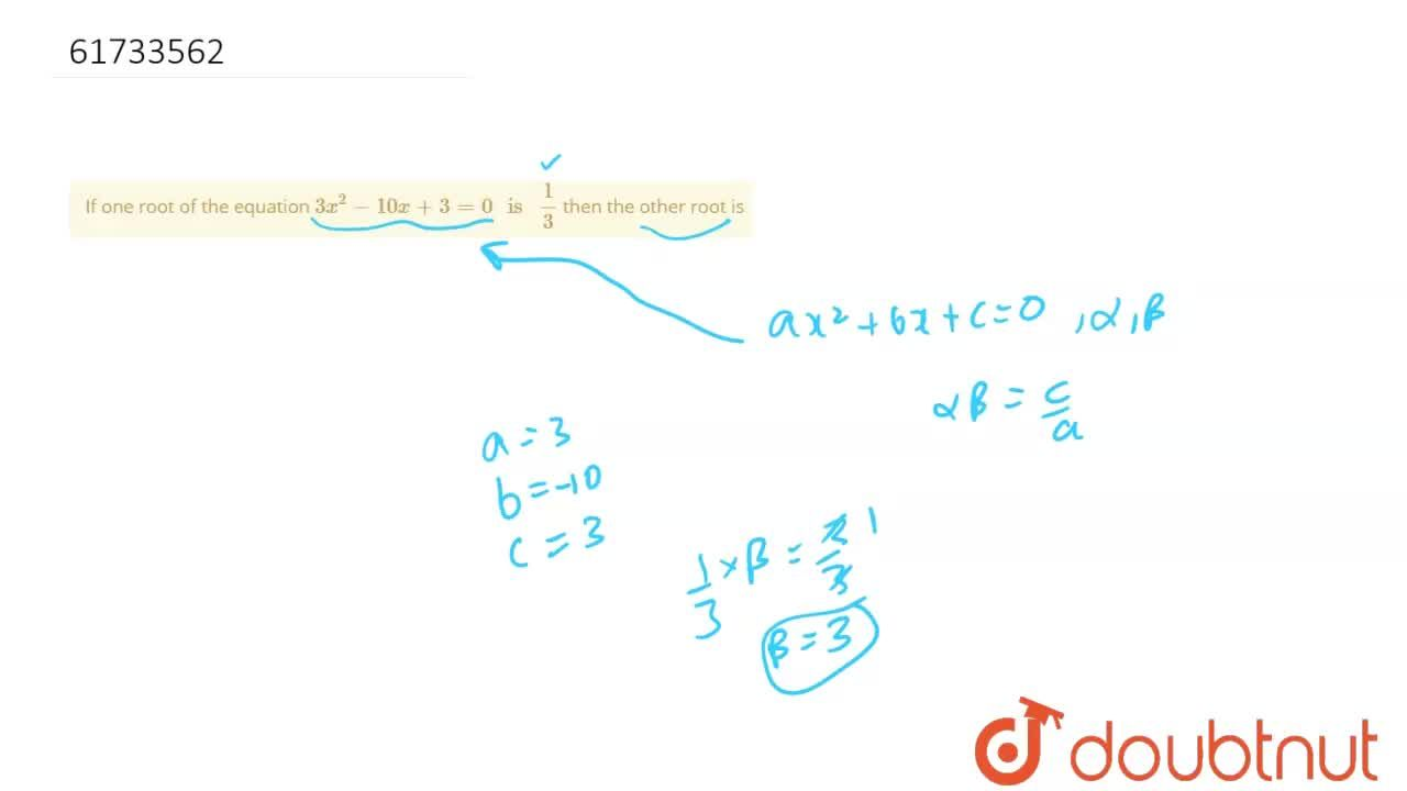 """Solution for If one root of the equation 3x^(2)-10x+3=0"""" is """"("""