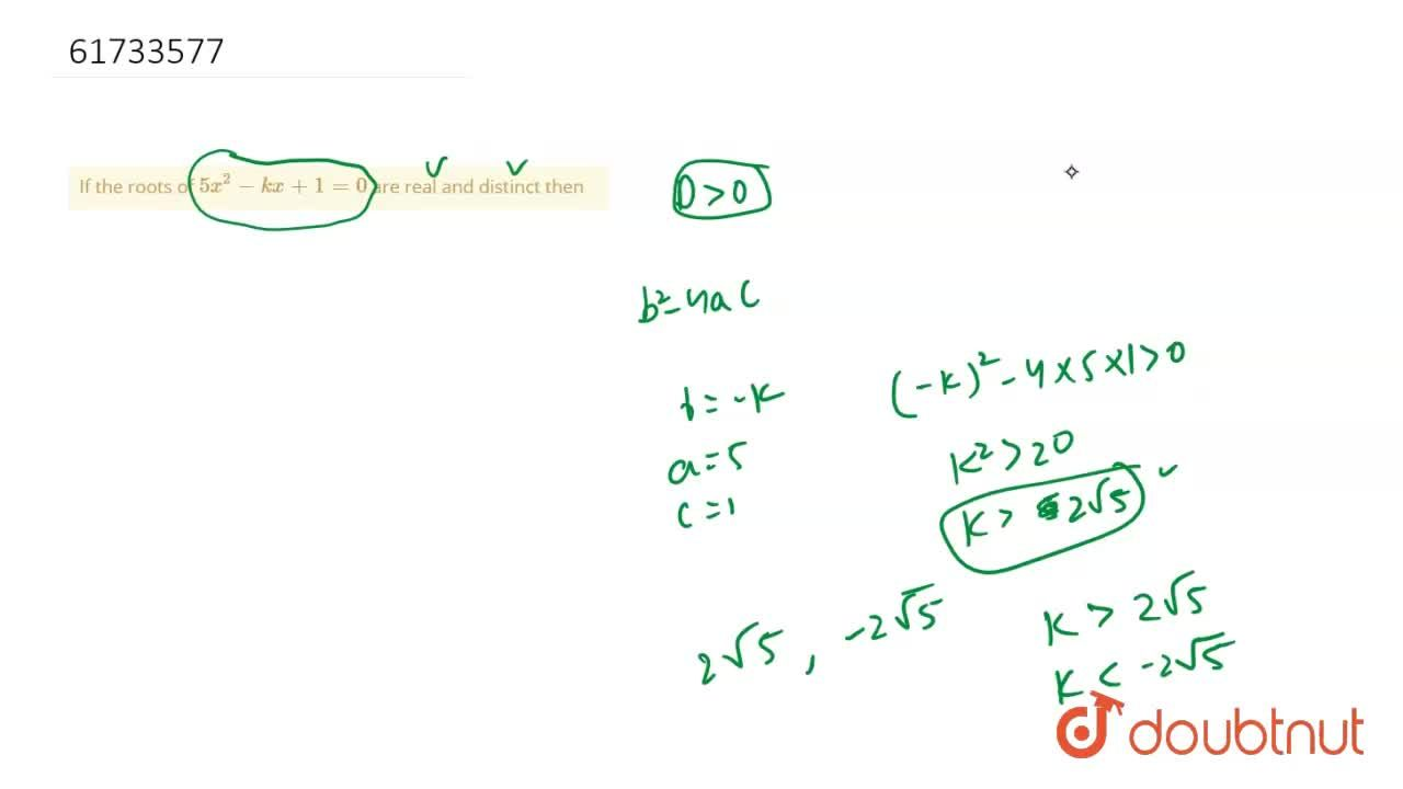Solution for If the roots of 5x^(2)-kx+1=0 are real and disti