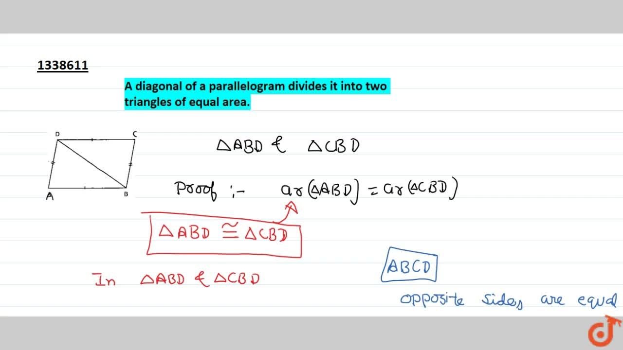 Solution for A diagonal of a parallelogram divides it into two
