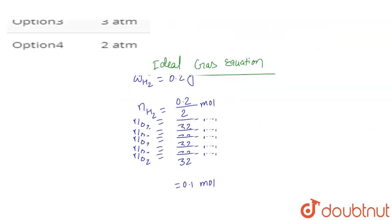 Solution for 3.2 g of oxygen (At. wt. = 16) and 0.2 g of hydrog