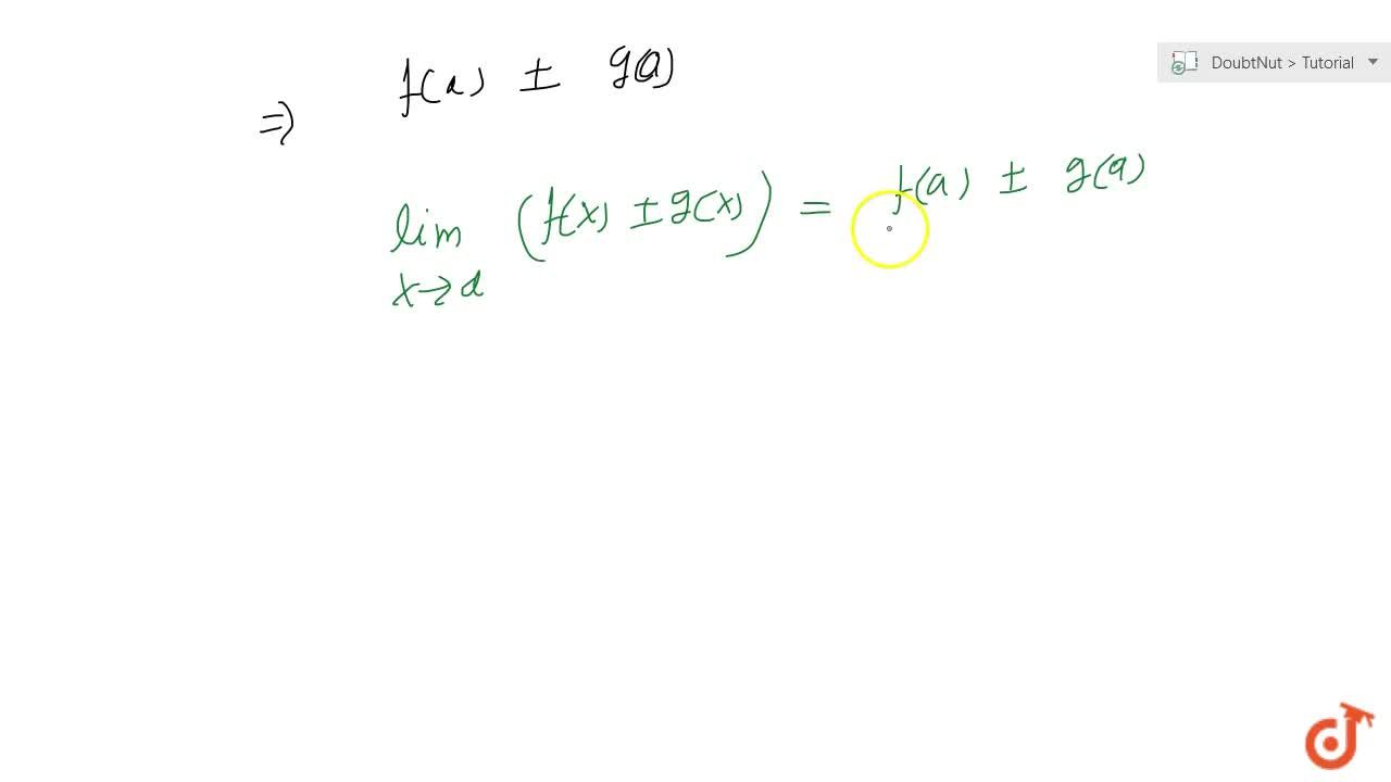 Let f and g be two real functions; continuous at x = a Then f+g and f-g is continuous at x=a